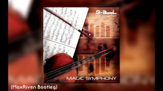 C-BooL - Magic Symphony ft. Giang Pham (MaxRiven Bootleg)