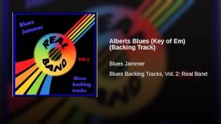 Alberts Blues (Key of Em) (Backing Track)