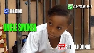 SIRBALO CLINIC - Adaeze and ONYI - UNCLE SMOKER Nigerian Comedy