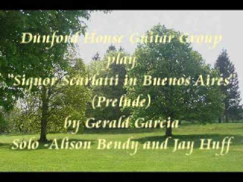 "Dunford Guitar Group play Gerald Garcia's  ""Signor Scarlatti in Buenos Aires"" Prelude"