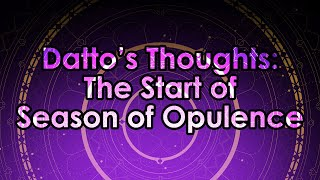 Datto's Thoughts on the Start of Season of Opulence & The Menagerie