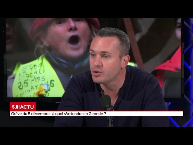 SO Invité   Grève du 5 décembre  à quoi s'attendre en Gironde