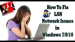Fix LAN Network Issues in Windows | Network Ethernet Troubleshooting - 2017