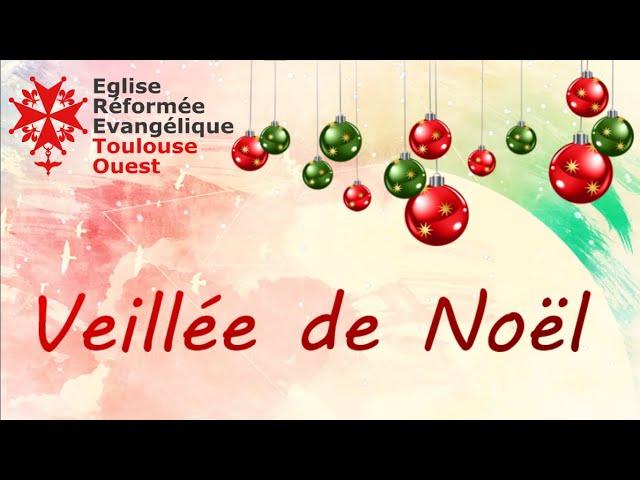 Veillée de Noël 24/12/2020 - ERE Toulouse Ouest avec ERE Toulouse