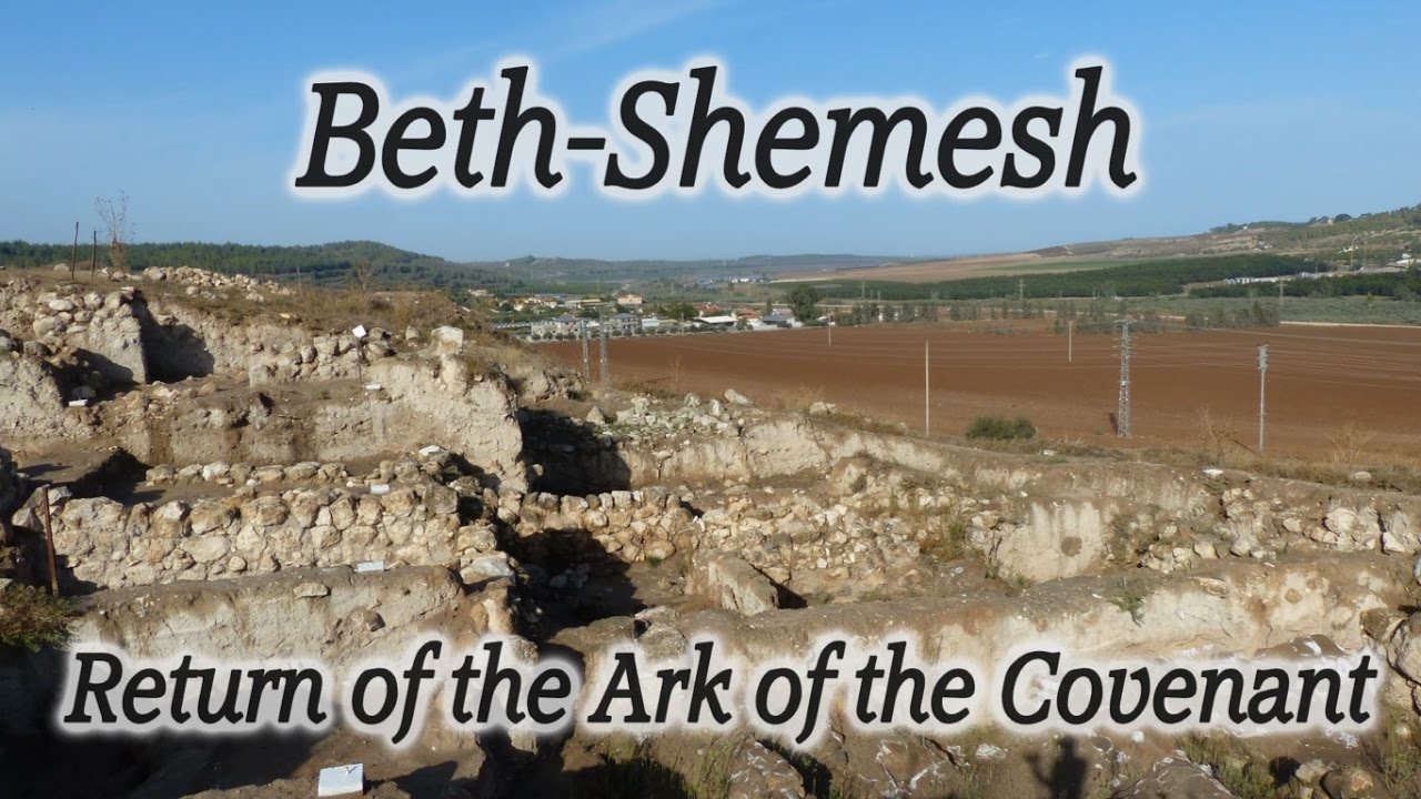 Beth Shemesh Ark Of Covenant: Beth Shemesh, Israel: Return Of The Ark Of The Covenant