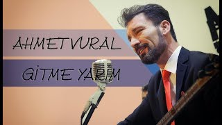 Ahmet Vural - Gitme Yarim | Canlı Performans Klip