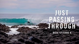 just-passing-through-baja-episode-9
