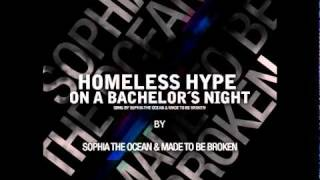 Watch Sophia The Ocean Homeless Hype On A Bachelors Night video