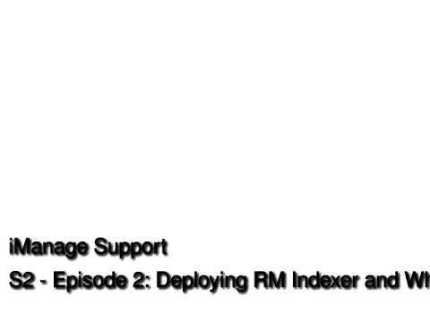 S2_Episode_2_RMIndexer_RMPolicyService_1_.mp3