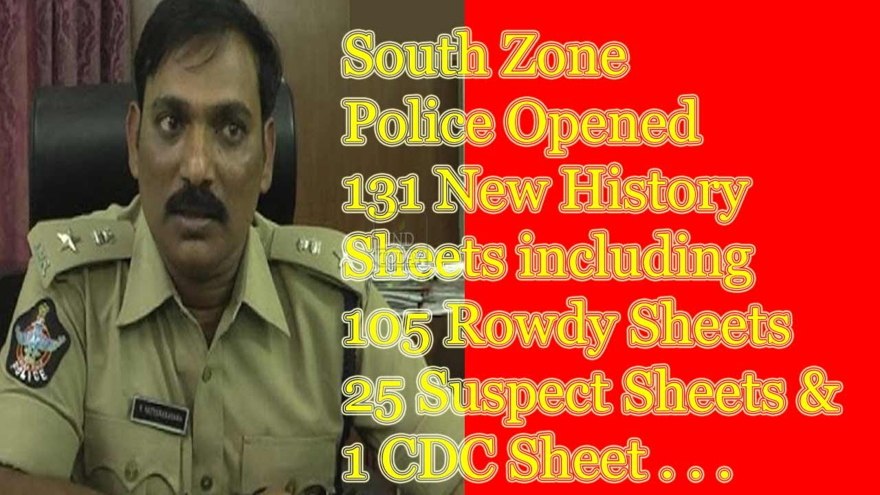 south zone police opened 131 new history sheets including 105