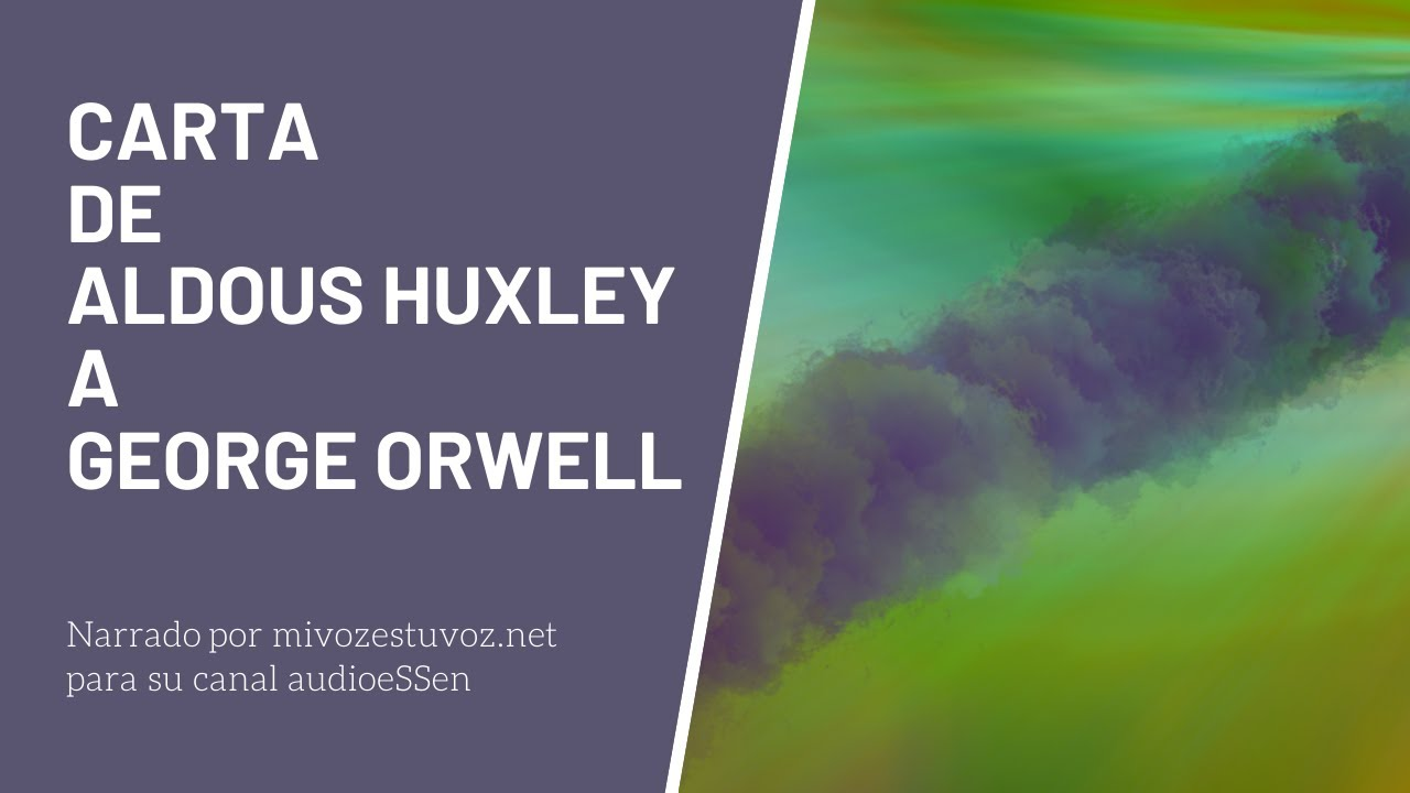 CARTA DE ALDOUS HUXLEY A GEORGE ORWELL