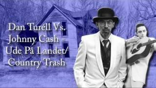 Dan Turell Vs. Johnny Cash - Ude På Landet/Country Trash (Adelfred Remix)