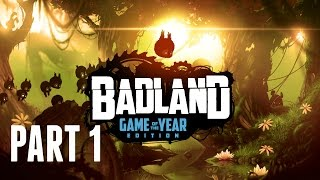 Badland Game Of The Year Edition Walkthrough Part 1 (Ps4/Xbox One Gameplay 1080p HD)