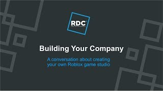 Roblox Developer Conference 2018 - Building Your Company (Panel)