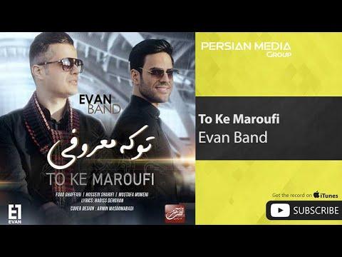 Evan Band - To Ke Marofi ( ایوان بند - تو که معروفی )