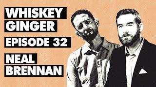 Whiskey Ginger - Neal Brennan - #32