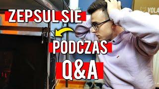 Q&A: ZEPSUŁ MI SIĘ KOMPUTER PODCZAS ODCINKA - JEST TO NAGRANE! | Q&A 001