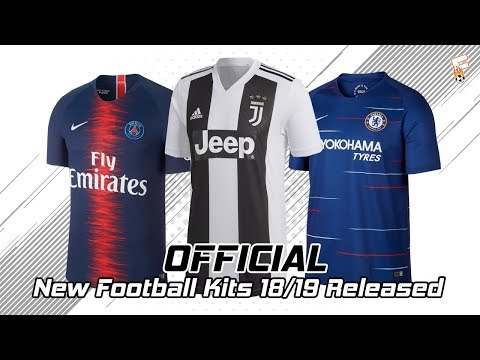 (OFFICIAL) New Football Kits 2018 - 2019 Released ⚽ Part 2 ⚽ Juventus, PSG, Chelsea, Roma