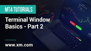 XM.COM - MT4 Tutorials - Terminal Window Basics - Part 2