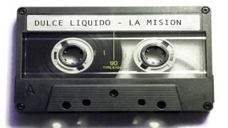 Dulce Liquido - La Mision
