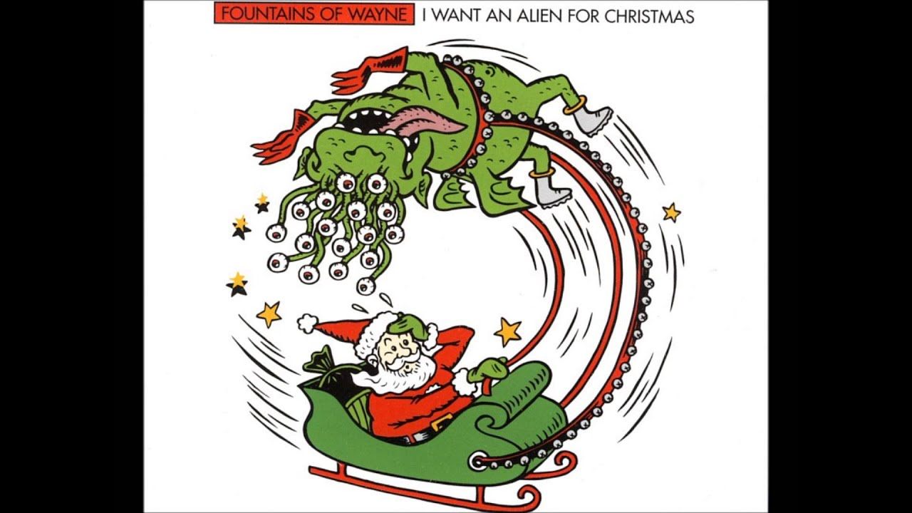 Fountains Of Wayne - I Want An Alien For Christmas - YouTube