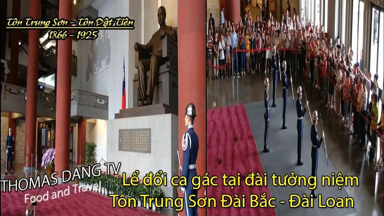 Du Lịch Đài Loan Lể đổi ca gác tại đài tưởng niệm Tôn Trung Sơn – Tôn Dật Tiên Đài Bắc #13    TDTV