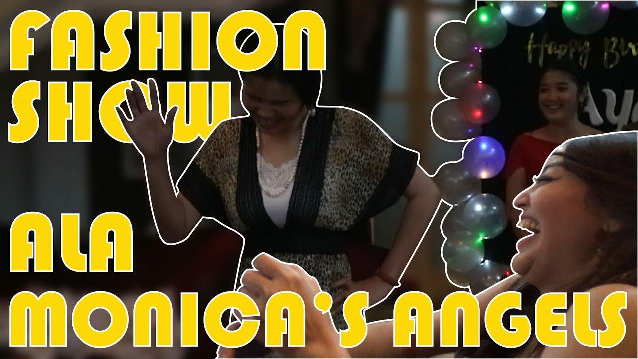 FASHION SHOW ALA MONICA'S ANGELS! SIAPA JUARANYA?