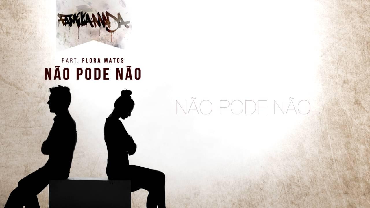 Família Madá ft. Flora Matos – Não pode não