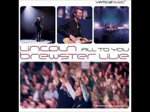 Lincoln Brewster- All To You