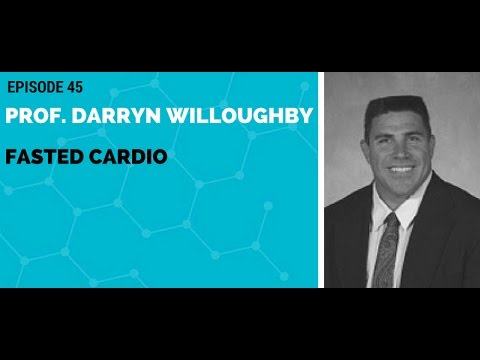 Prof.Darryn Willoughby: Fasted Cardio