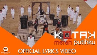 Video KOTAK - Merah Putihku (Official Lyrics Video) download MP3, 3GP, MP4, WEBM, AVI, FLV September 2017