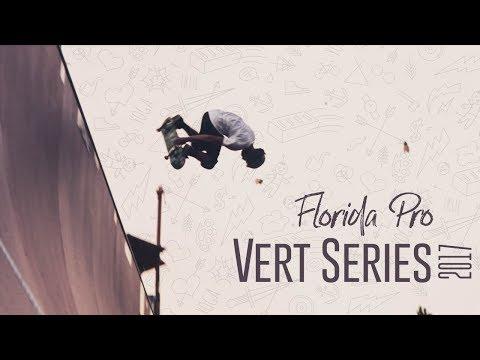 Florida Pro Vert Series Skateboarding 2017 - VLOG HD