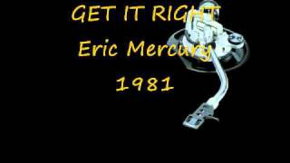 GET IT RIGHT - Eric Mercury
