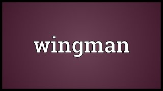 Wingman Meaning