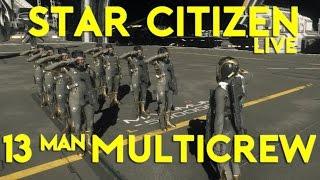 13 MAN MULTICREW | Star Citizen 2.5 Live Gameplay | (10/27/16)