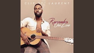 Watch Clif St Laurent Remember Our Love video
