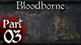 Bloodborne - Part 3 - Vicar Amelia