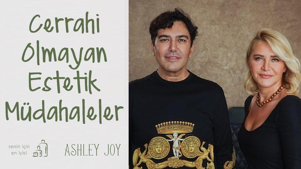 Ashley Joy Dr Mustafa Karatas La Cerrahi Olmayan Estetik Mudahaleler