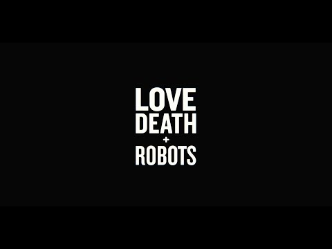 LOVE DEATH + ROBOTS   Tráiler oficial   Netflix