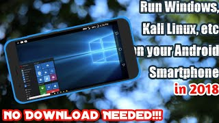 Run Windows, Kali Linux, etc. on any Android Phone in 2018 without downloading anything !!! *NO APP*