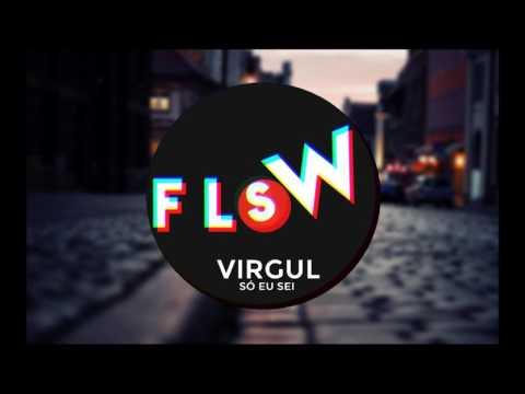 Virgul - Só Eu Sei FlowStik Bootleg