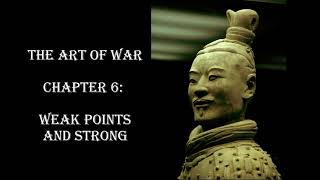 Chapter 6: Sun Tzu's The Art of War - Weak Points and Strong