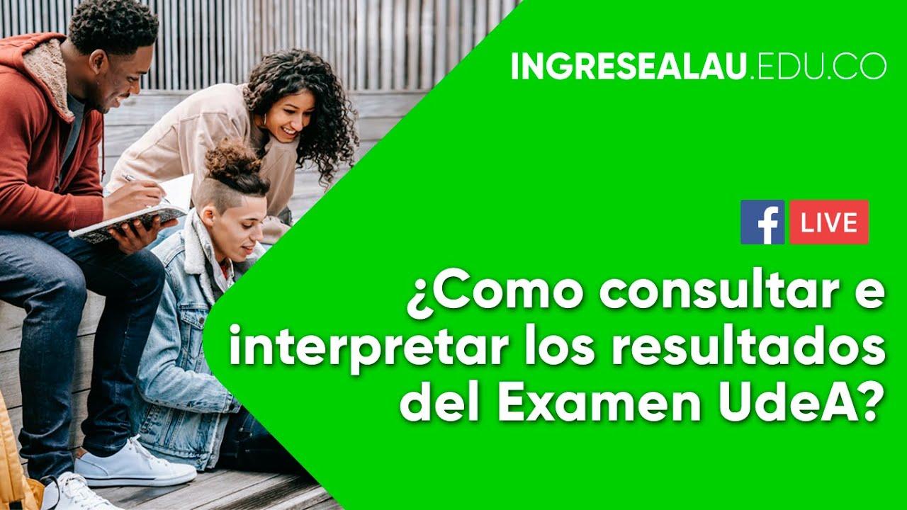 Como consultar resultados admisión UdeA - Universidad Antioquia