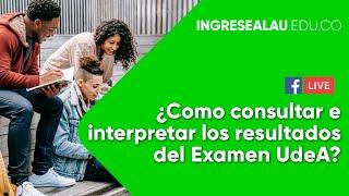 Como consultar e interpretar resultados UdeA - Universidad Antioquia