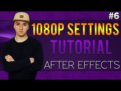 Adobe After Effects CC: Best 1080p Render Settings For YouTube - Tutorial #6