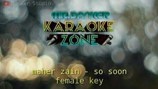 Maher zain so soon (karaoke version) FEMALE KEY