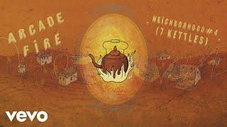 Arcade Fire - Neighborhood #4 (7 Kettles) (Official Audio)