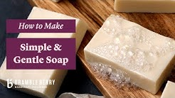 Anne-Marie Makes Simple and Gentle Soap - Perfect for Beginners! | Bramble Berry