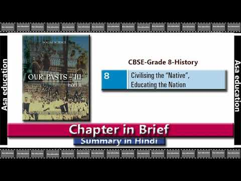 Ch 8 Civilising the Native, Educating the Nation (History, CBSE, Grade 8) Chapter in Brief