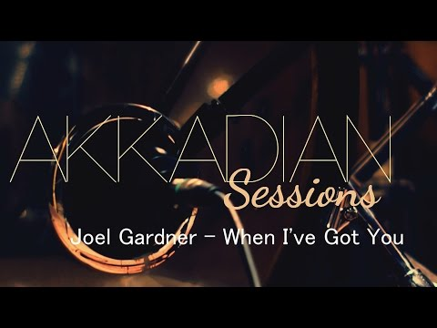 Akkadian Session #1: Joel Gardner - When I